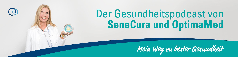Der SeneCura und OptimaMed Gesundheitspodcast